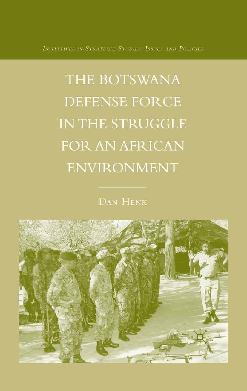 Henk, Dan - The Botswana Defense Force in the Struggle for an African Environment, ebook