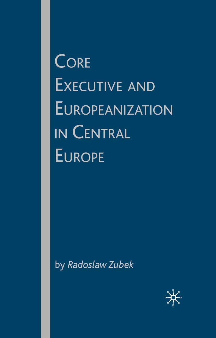 Zubek, Radoslaw - Core Executive and Europeanization in Central Europe, ebook