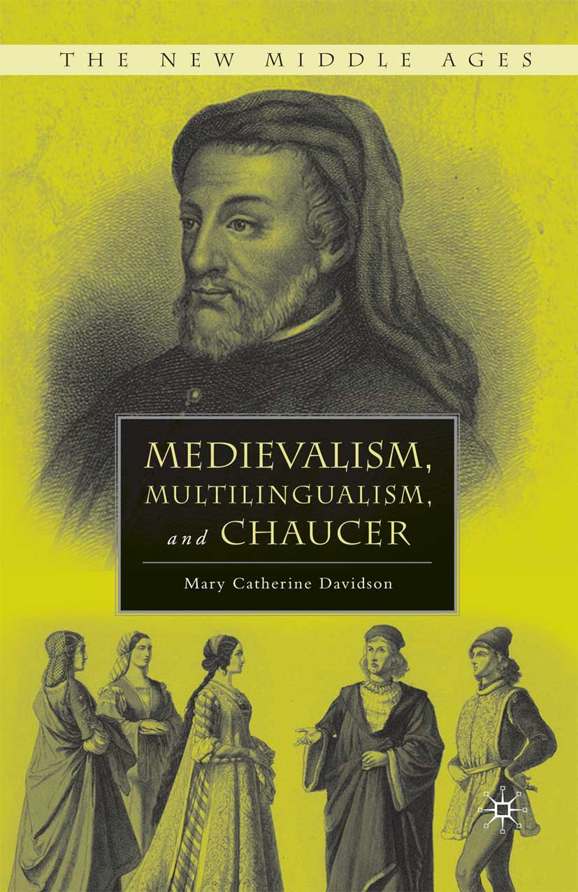 Davidson, Mary Catherine - Medievalism, Multilingualism, and Chaucer, ebook