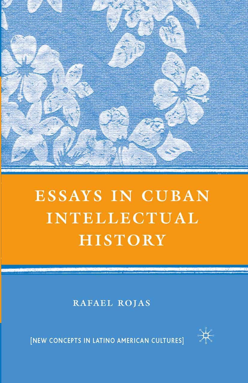 Rojas, Rafael - Essays in Cuban Intellectual History, ebook