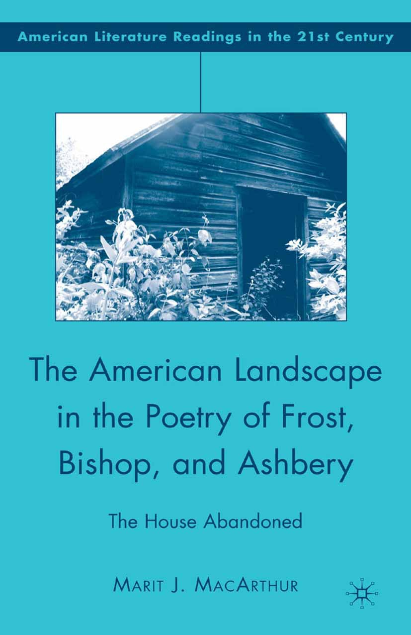 MacArthur, Marit J. - The American Landscape in the Poetry of Frost, Bishop, and Ashbery, ebook