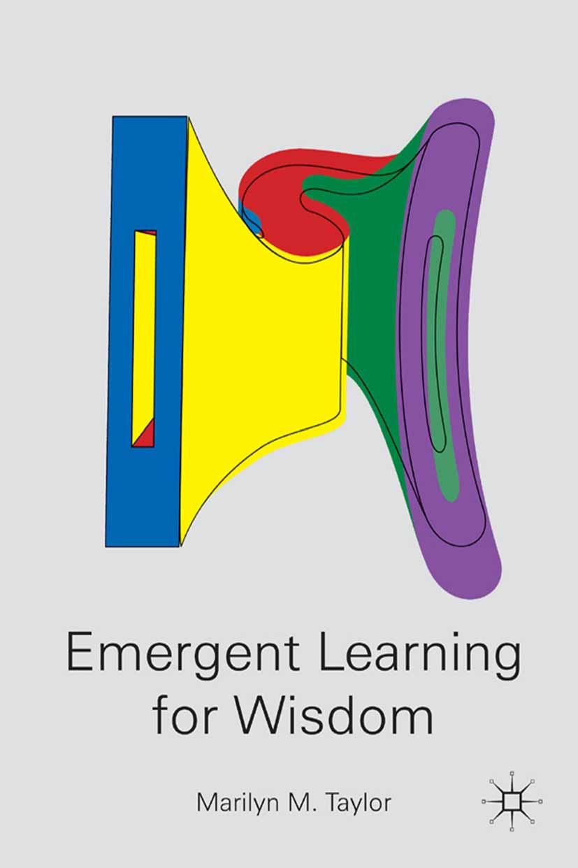 Taylor, Marilyn M. - Emergent Learning for Wisdom, ebook