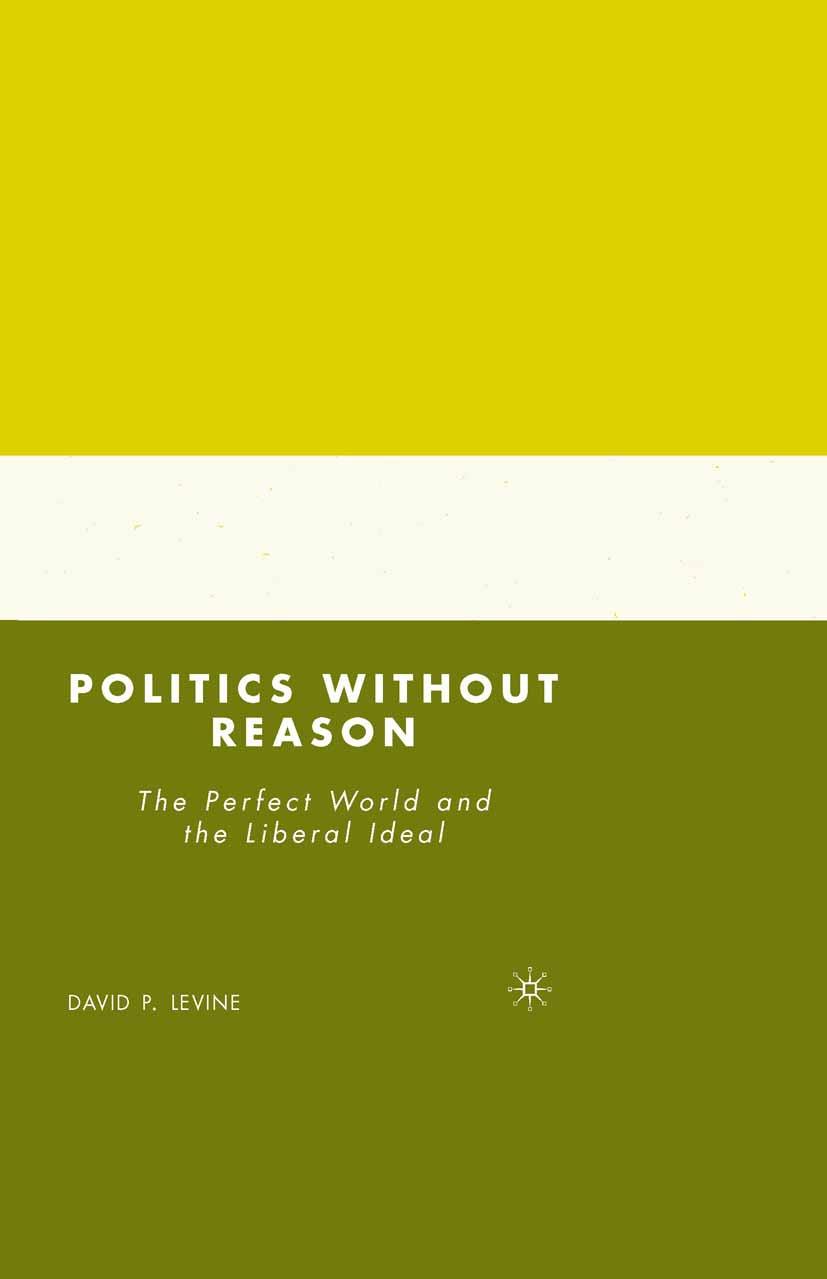 Levine, David P. - Politics without Reason, ebook