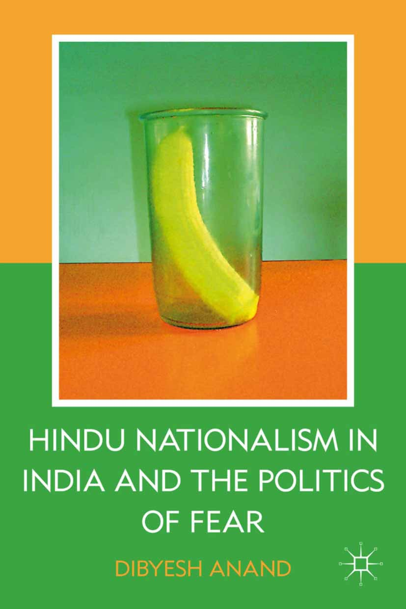 Anand, Dibyesh - Hindu Nationalism in India and the Politics of Fear, e-kirja