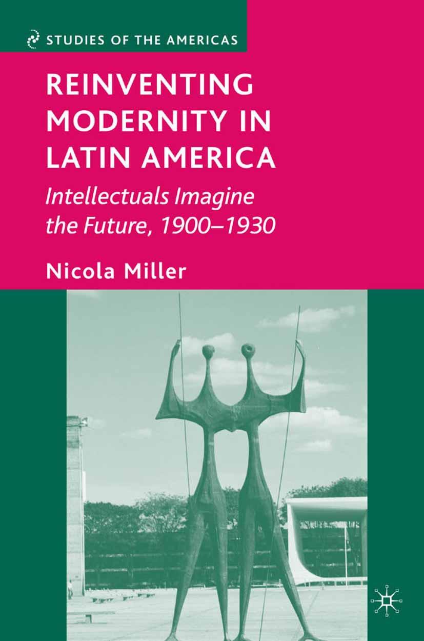 Miller, Nicola - Reinventing Modernity in Latin America, ebook