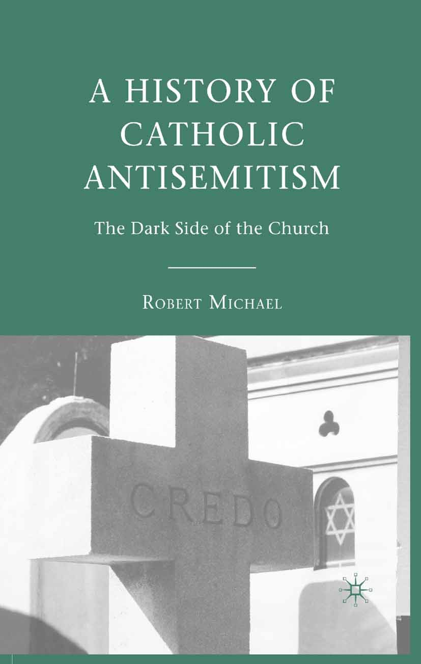 Michael, Robert - A History of Catholic Antisemitism, ebook