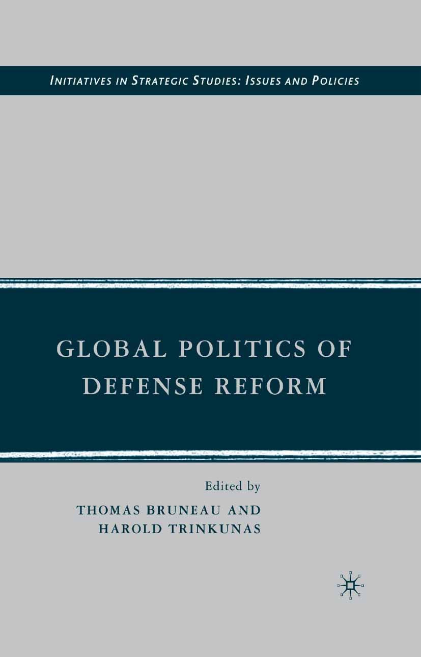Bruneau, Thomas - Global Politics of Defense Reform, ebook