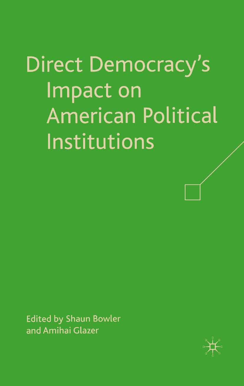 Bowler, Shaun - Direct Democracy's Impact on American Political Institutions, ebook