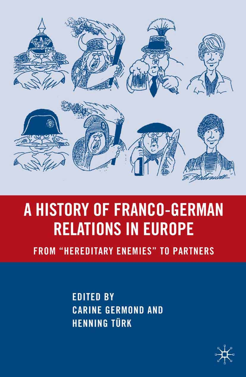 Germond, Carine - A History of Franco-German Relations in Europe, ebook
