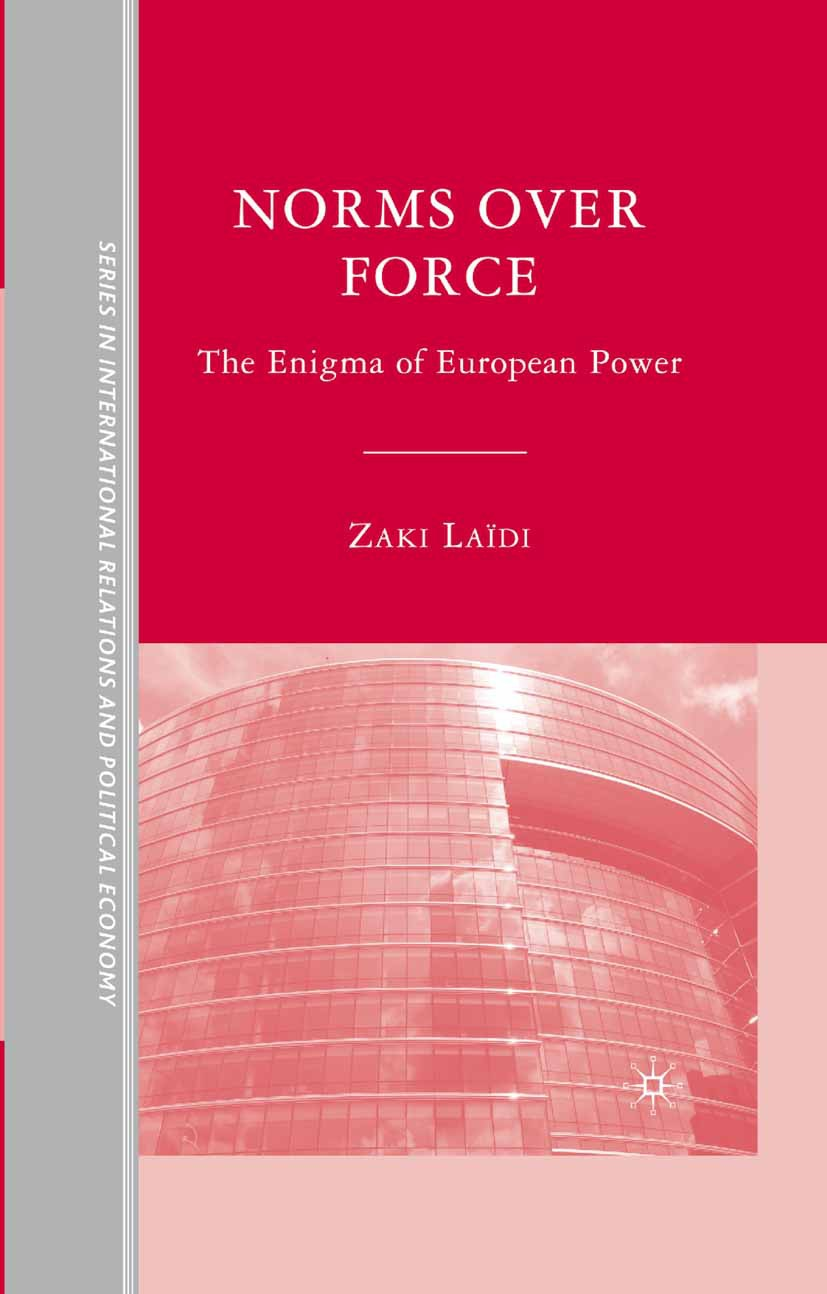 Laïdi, Zaki - Norms over Force, ebook