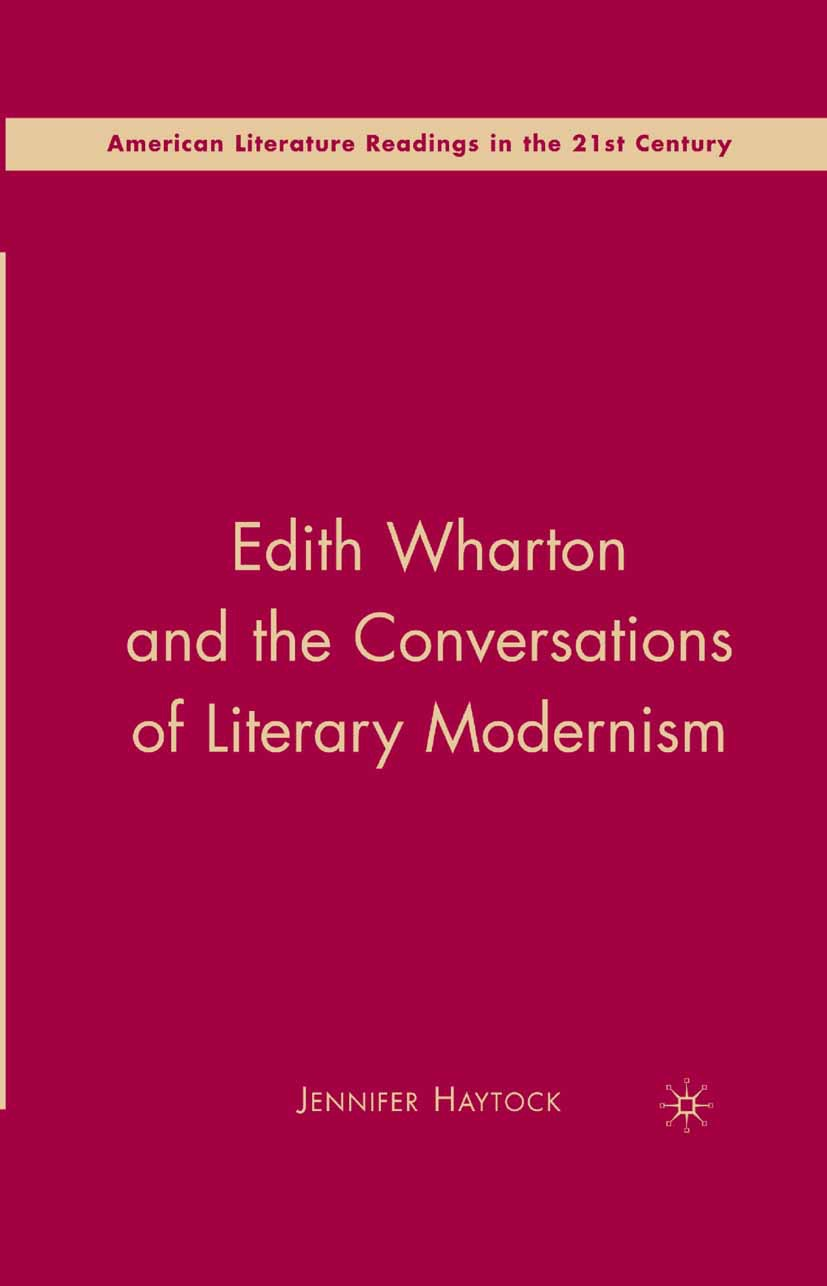 Haytock, Jennifer - Edith Wharton and the Conversations of Literary Modernism, ebook