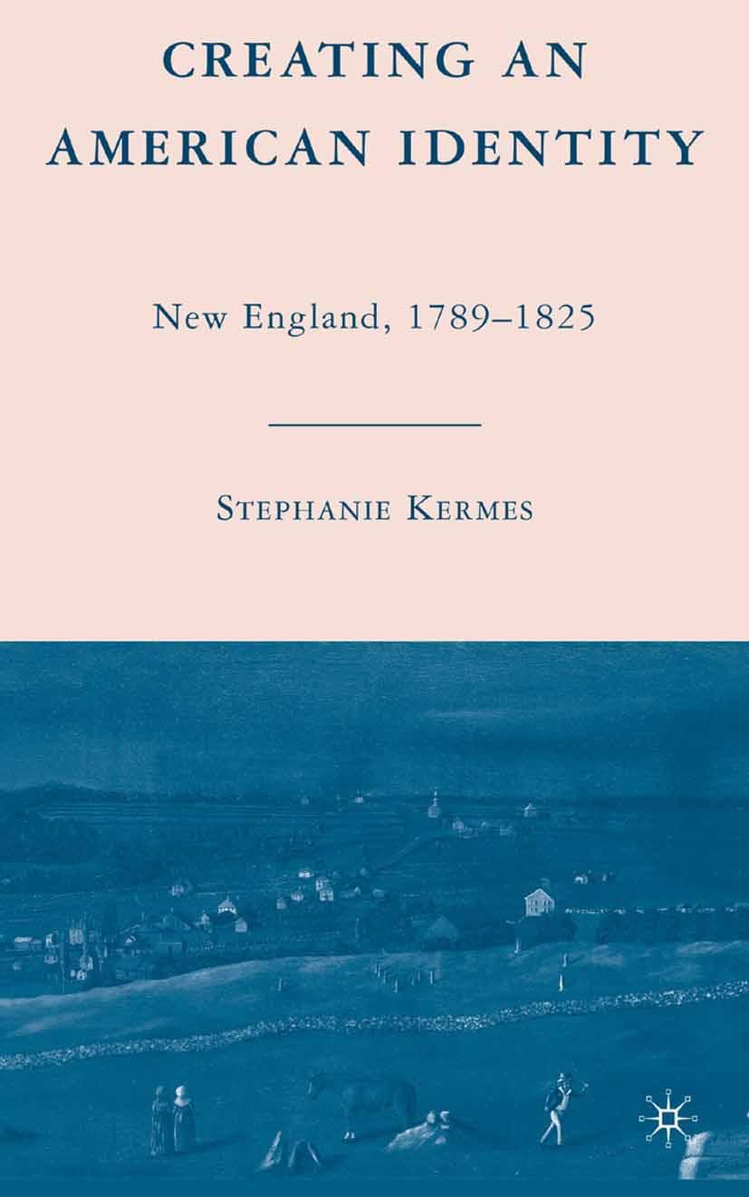Kermes, Stephanie - Creating an American Identity, ebook