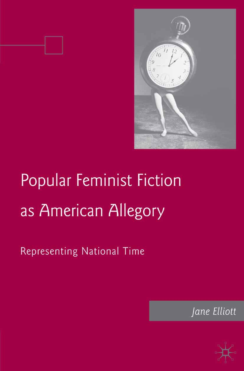 Elliott, Jane - Popular Feminist Fiction as American Allegory, ebook