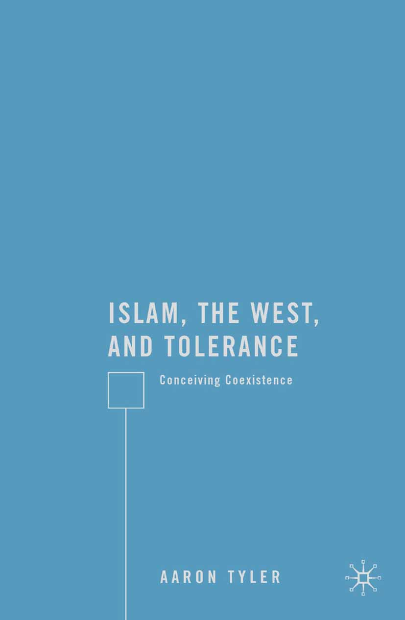 Tyler, Aaron - Islam, the West, and Tolerance, ebook