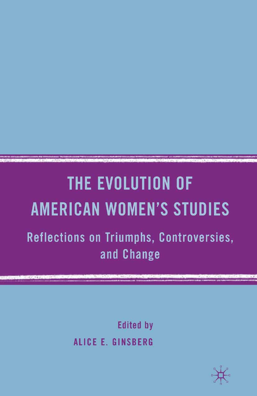 Ginsberg, Alice E. - The Evolution of American Women's Studies, e-kirja