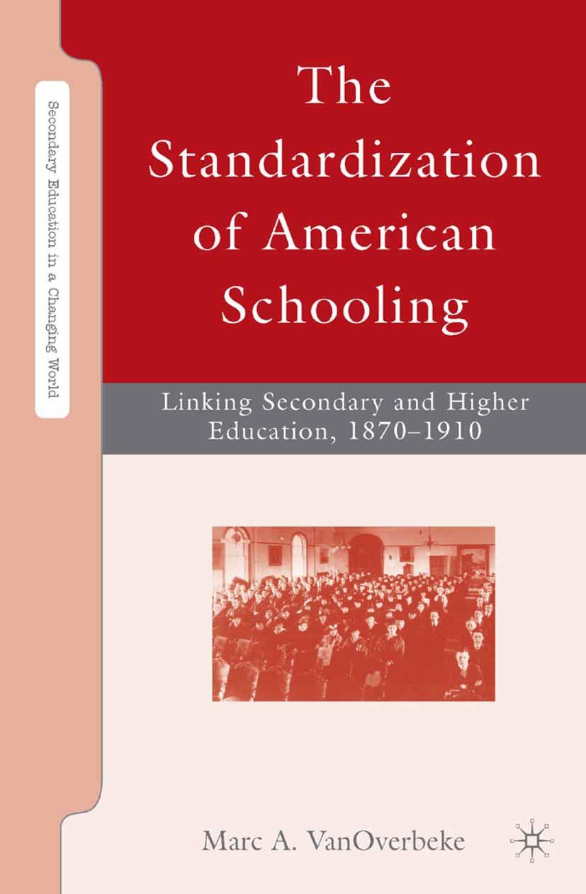 VanOverbeke, Marc A. - The Standardization of American Schooling, ebook