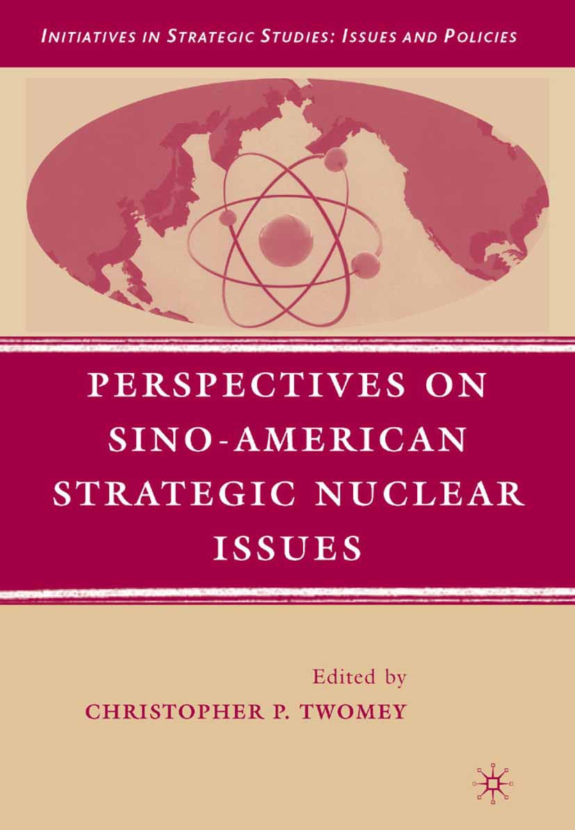Twomey, Christopher P. - Perspectives on Sino-American Strategic Nuclear Issues, ebook