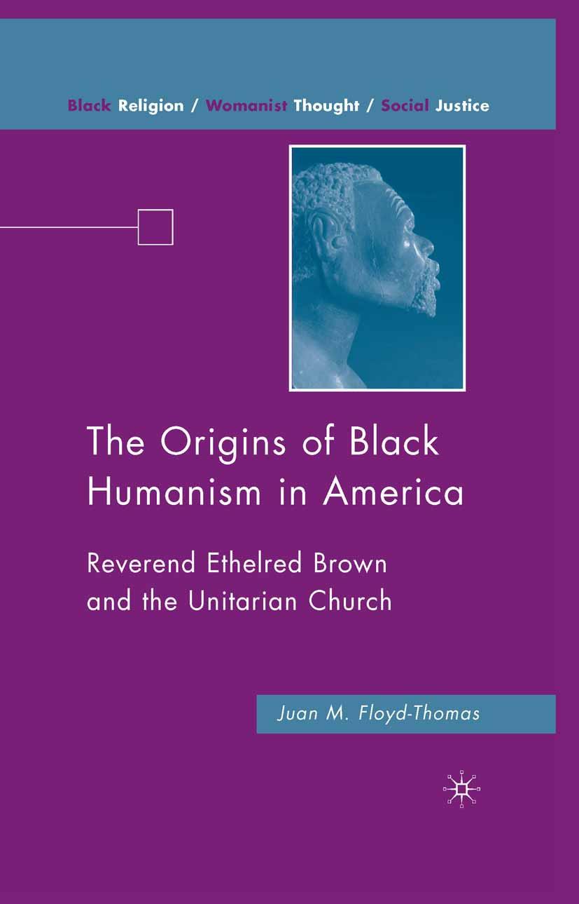 Floyd-Thomas, Juan M. - The Origins of Black Humanism in America, ebook