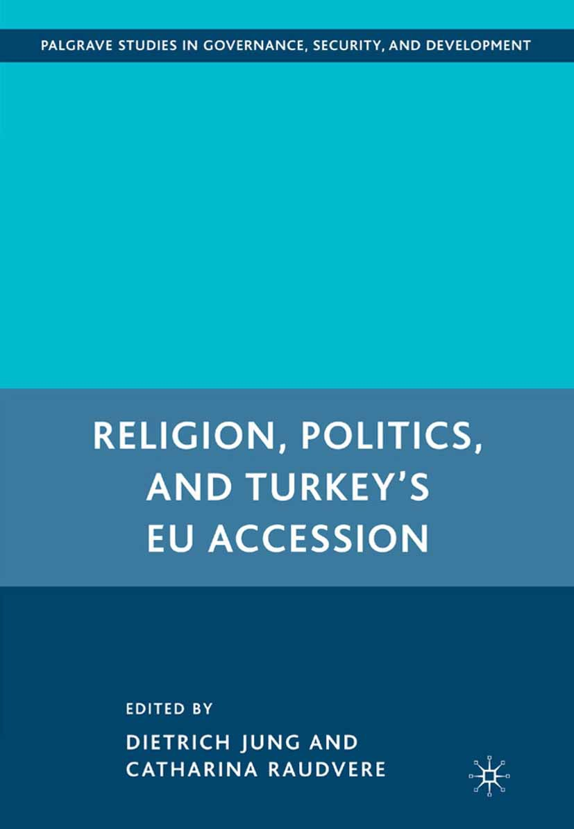 Jung, Dietrich - Religion, Politics, and Turkey's EU Accession, e-kirja