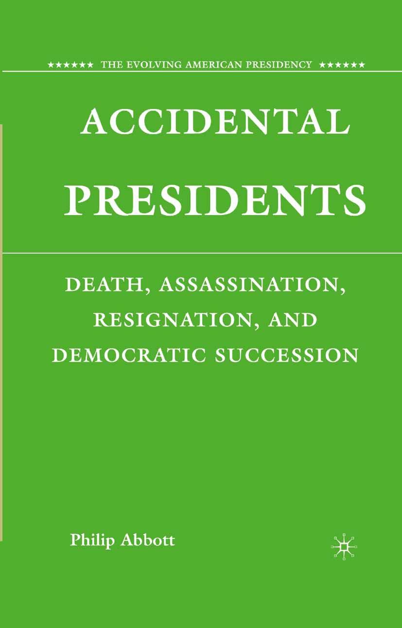 Abbott, Philip - Accidental Presidents, ebook