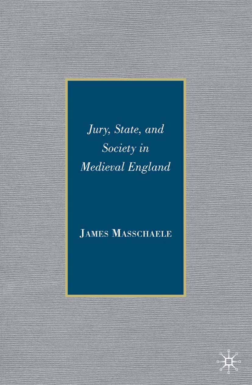 Masschaele, James - Jury, State, and Society in Medieval England, ebook