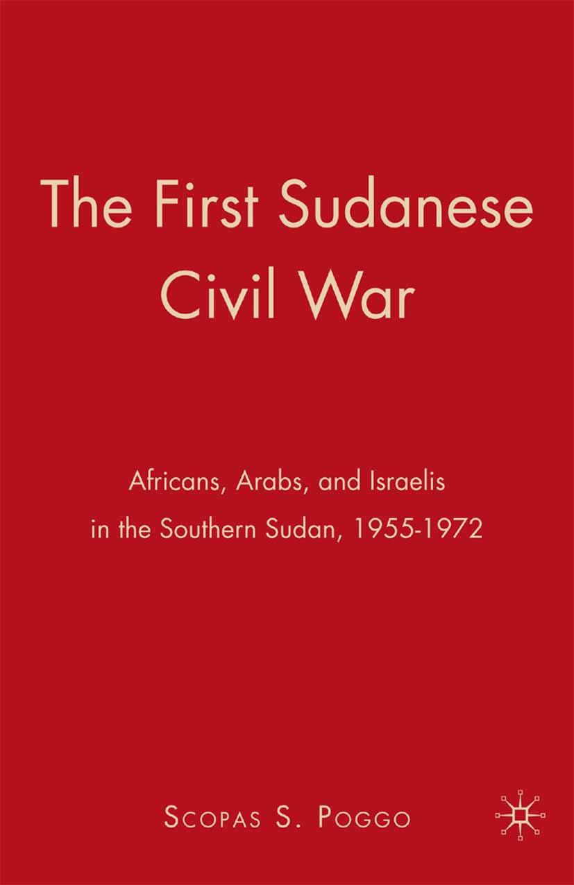 Poggo, Scopas S. - The First Sudanese Civil War, ebook