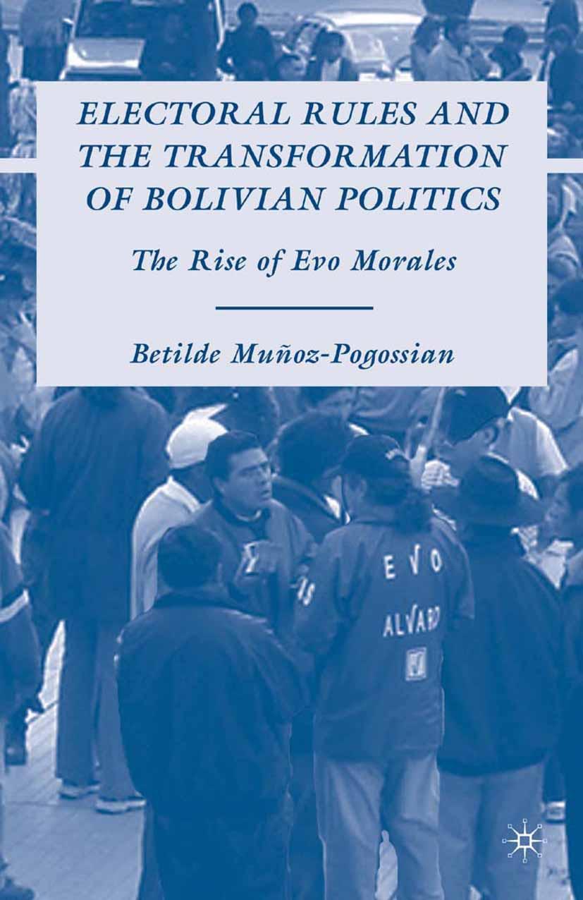 Muñoz-Pogossian, Betilde - Electoral Rules and the Transformation of Bolivian Politics, ebook