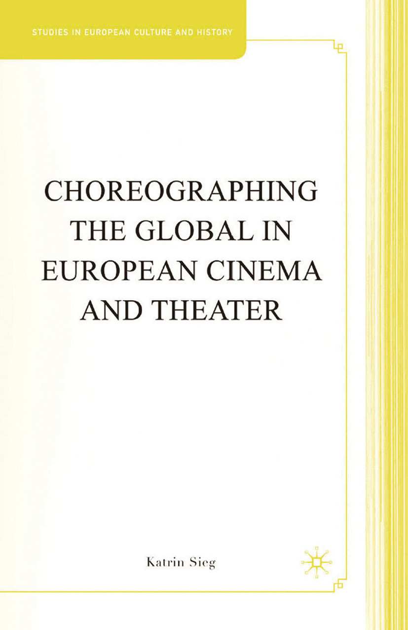 Sieg, Katrin - Choreographing the Global in European Cinema and Theater, ebook