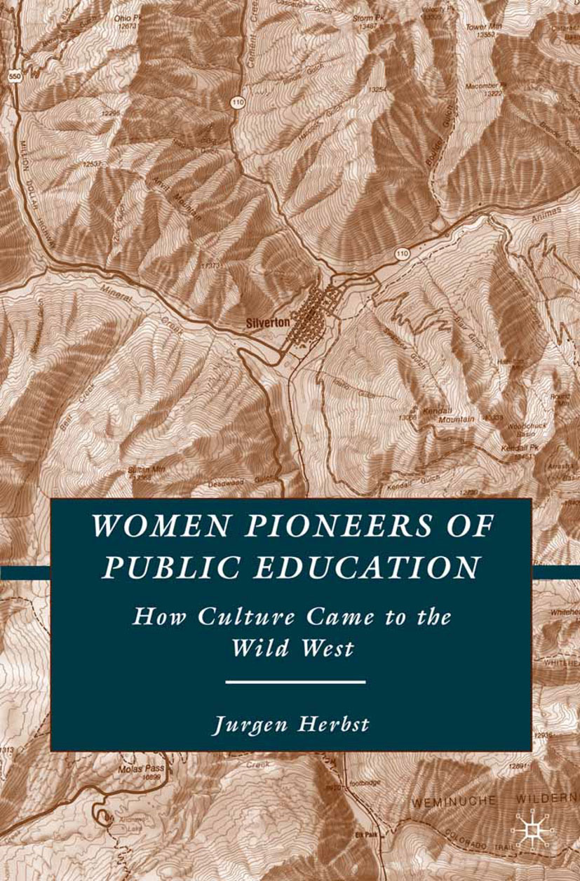 Herbst, Jurgen - Women Pioneers of Public Education, ebook