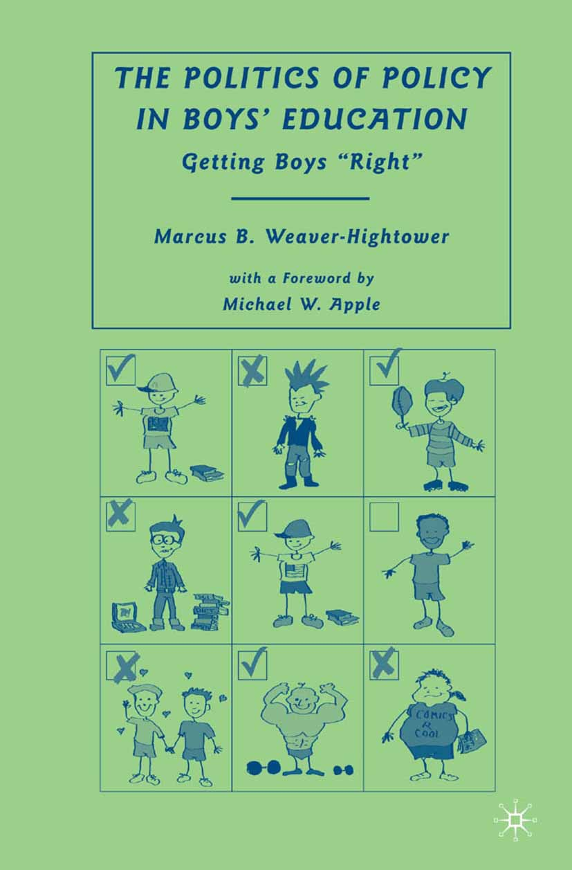 Weaver-Hightower, Marcus B. - The Politics of Policy in Boys' Education, ebook