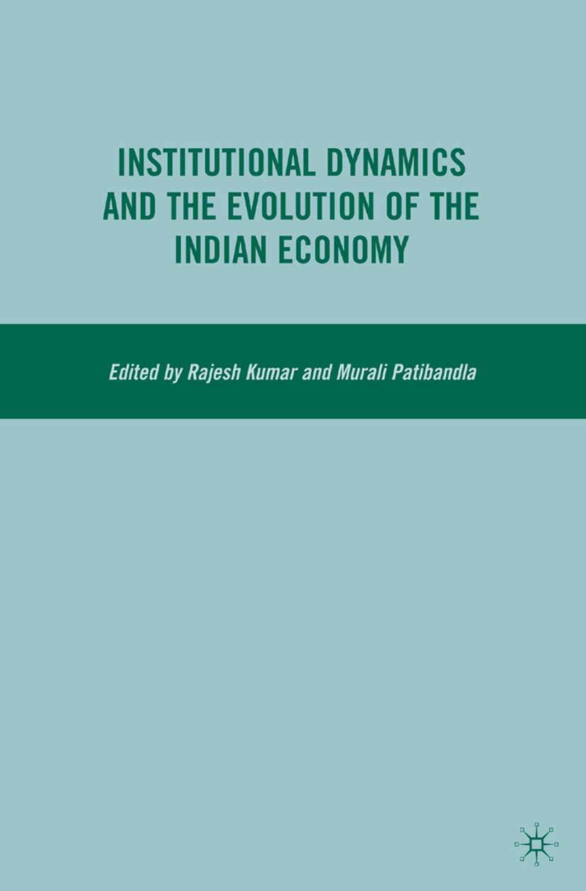 Kumar, Rajesh - Institutional Dynamics and the Evolution of the Indian Economy, ebook