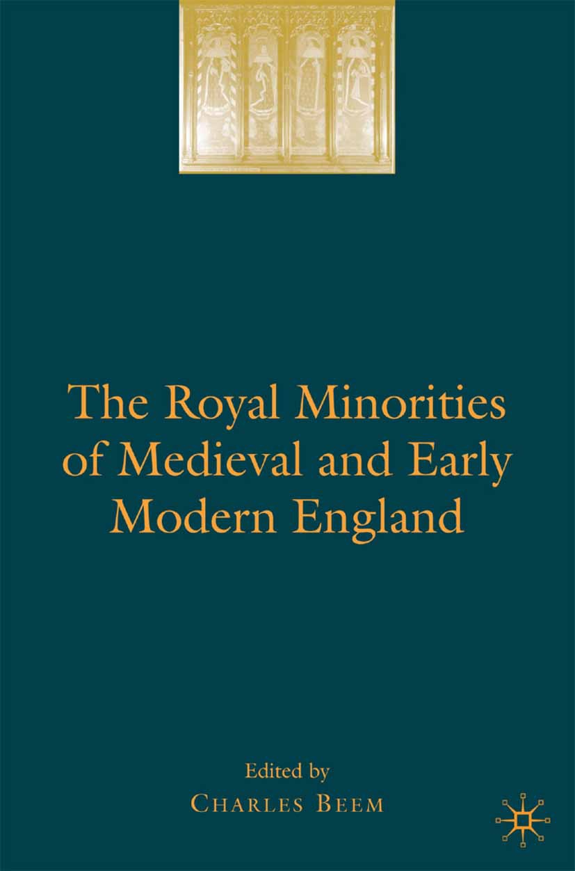 Beem, Charles - The Royal Minorities of Medieval and Early Modern England, ebook