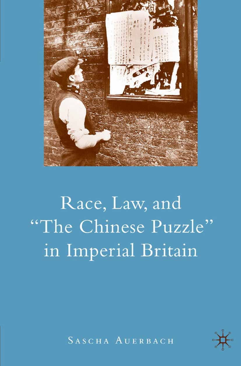 "Auerbach, Sascha - Race, Law, and ""The Chinese Puzzle"" in Imperial Britain, ebook"