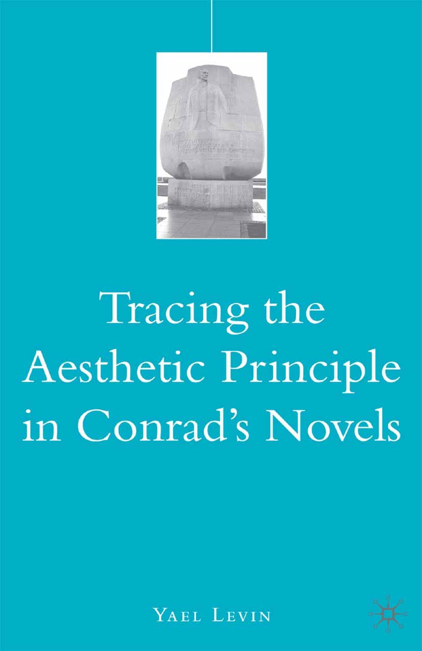 Levin, Yael - Tracing the Aesthetic Principle in Conrad's Novels, ebook