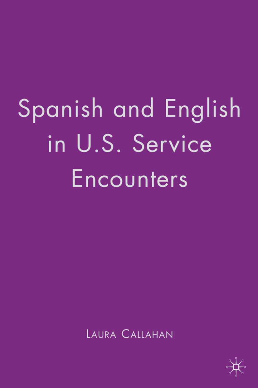 Callahan, Laura - Spanish and English in U.S. Service Encounters, ebook