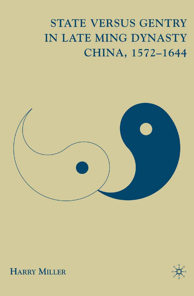 Miller, Harry - State versus Gentry in Late Ming Dynasty China, 1572–1644, ebook