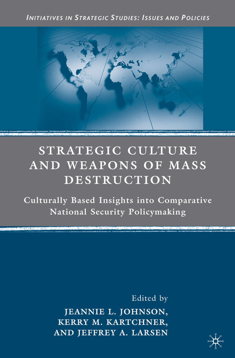 Johnson, Jeannie L. - Strategic Culture and Weapons of Mass Destruction, ebook