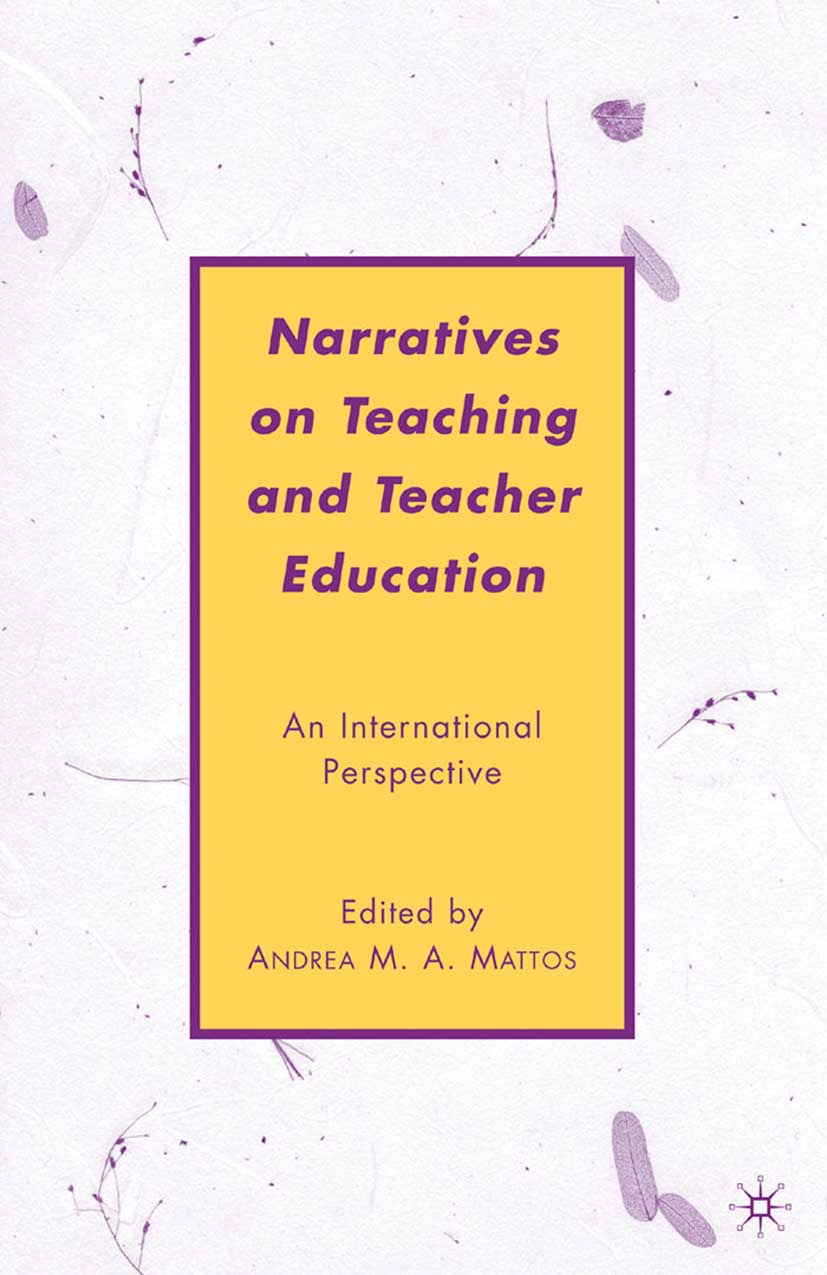 Mattos, Andrea M. A. - Narratives on Teaching and Teacher Education, ebook