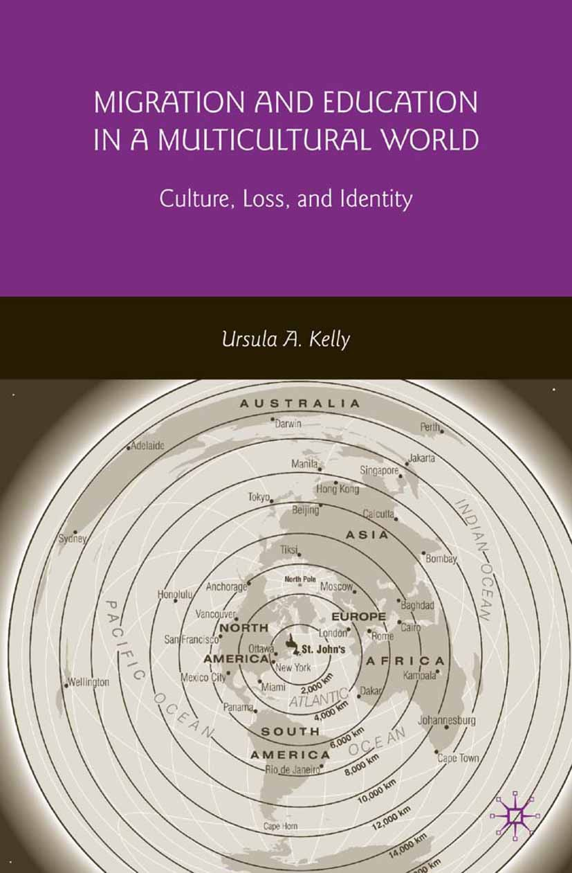 Kelly, Ursula A. - Migration and Education in a Multicultural World, ebook