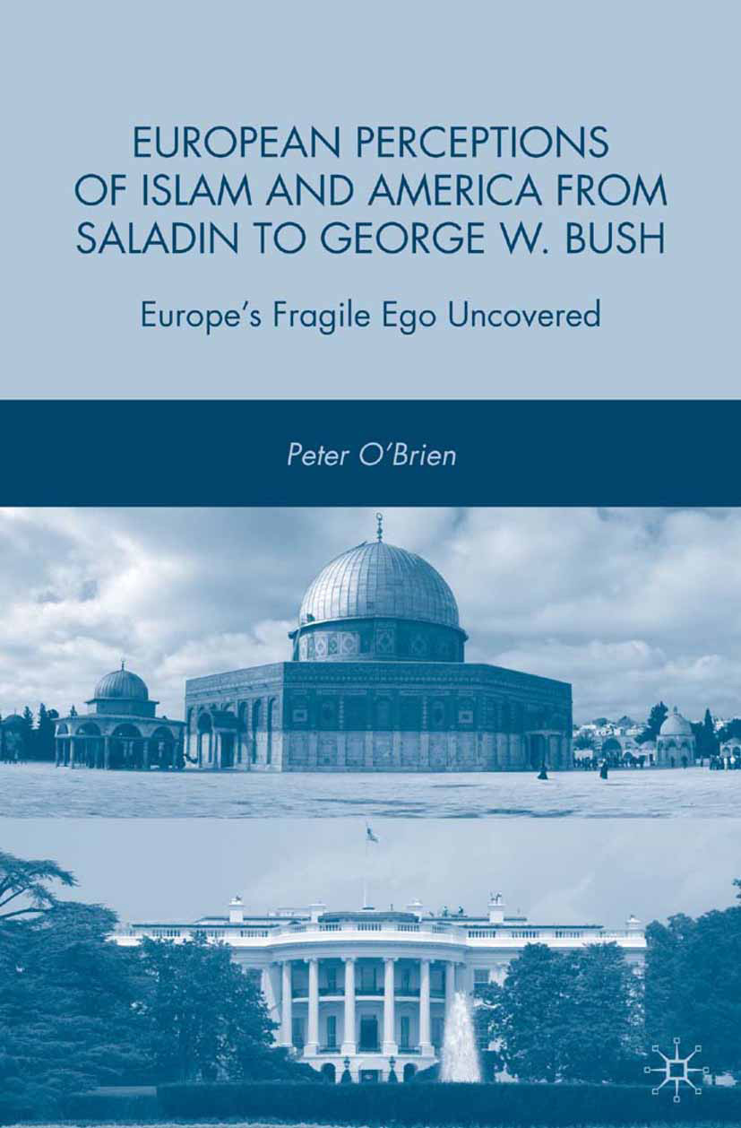O'Brien, Peter - European Perceptions of Islam and America from Saladin to George W. Bush, e-kirja