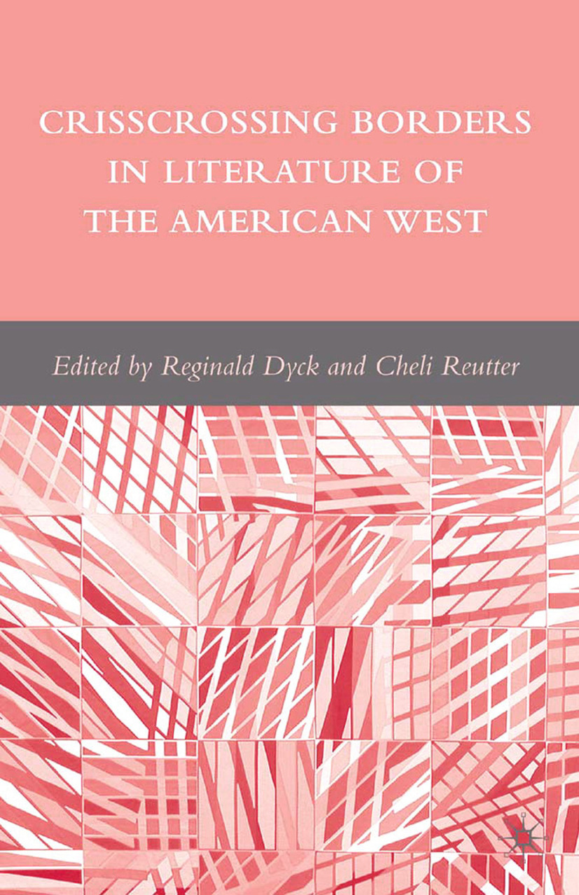 Dyck, Reginald - Crisscrossing Borders in Literature of the American West, e-bok