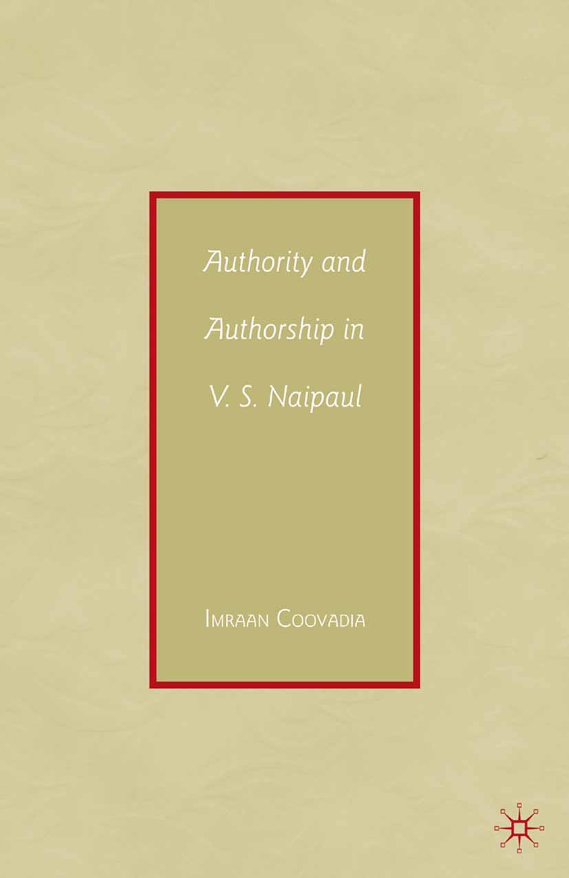 Coovadia, Imraan - Authority and Authorship in V. S. Naipaul, ebook