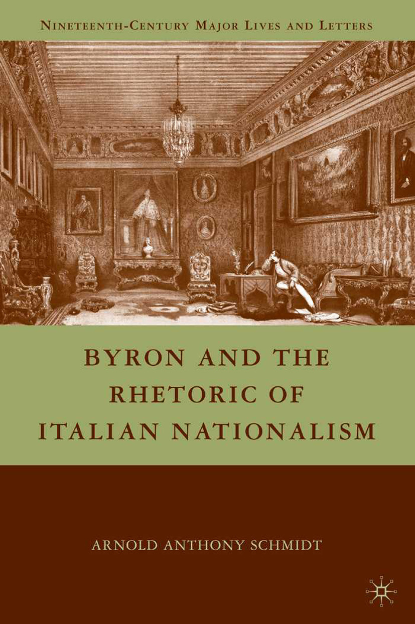 Schmidt, Arnold Anthony - Byron and the Rhetoric of Italian Nationalism, ebook