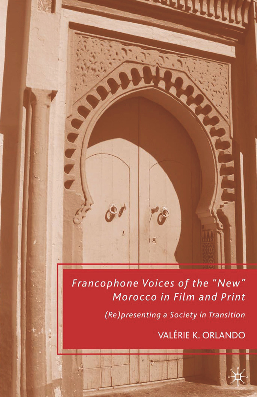 """Orlando, Valérie K. - Francophone Voices of the """"New"""" Morocco in Film and Print, ebook"""