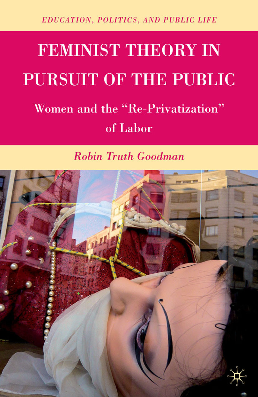 Goodman, Robin Truth - Feminist Theory in Pursuit of the Public, ebook
