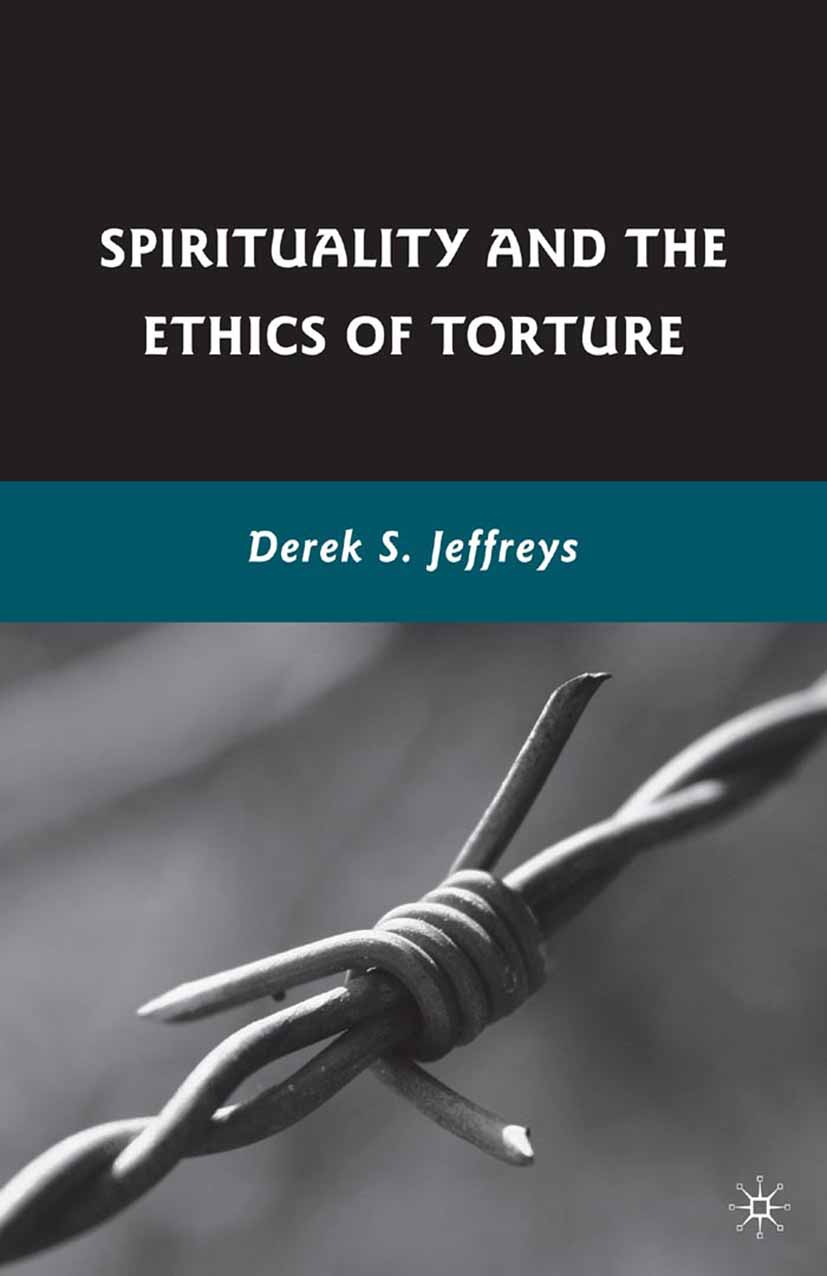 Jeffreys, Derek S. - Spirituality and the Ethics of Torture, ebook
