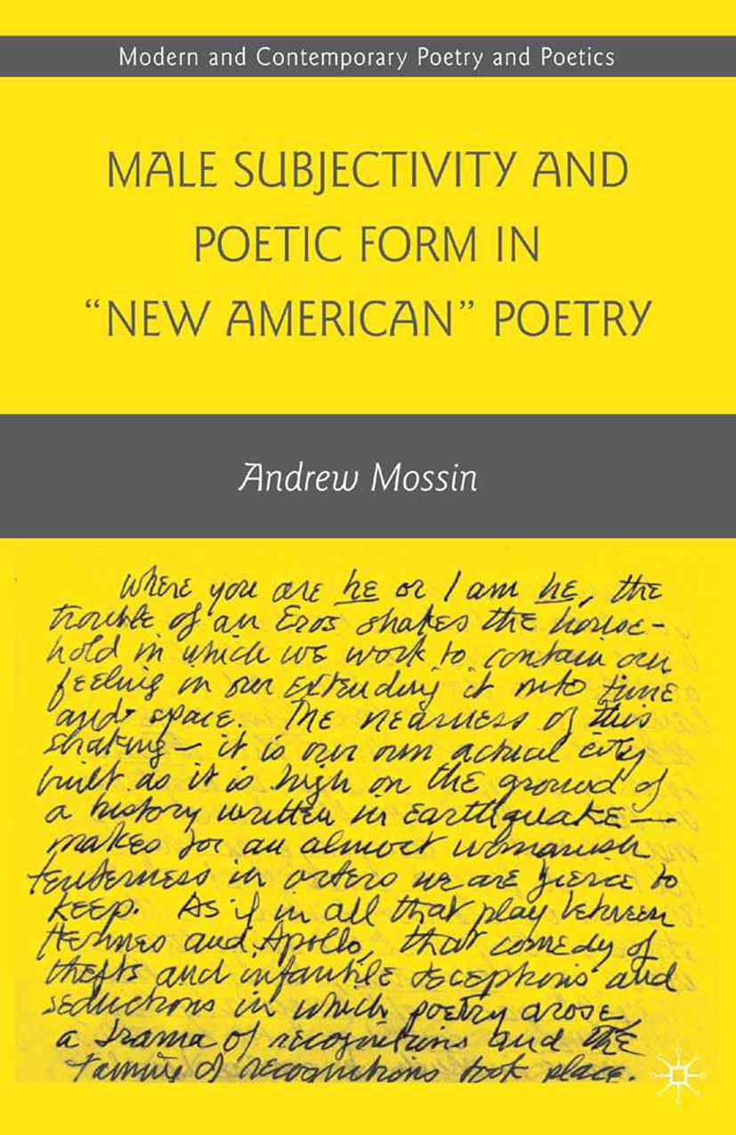 """Mossin, Andrew - Male Subjectivity and Poetic Form in """"New American"""" Poetry, ebook"""