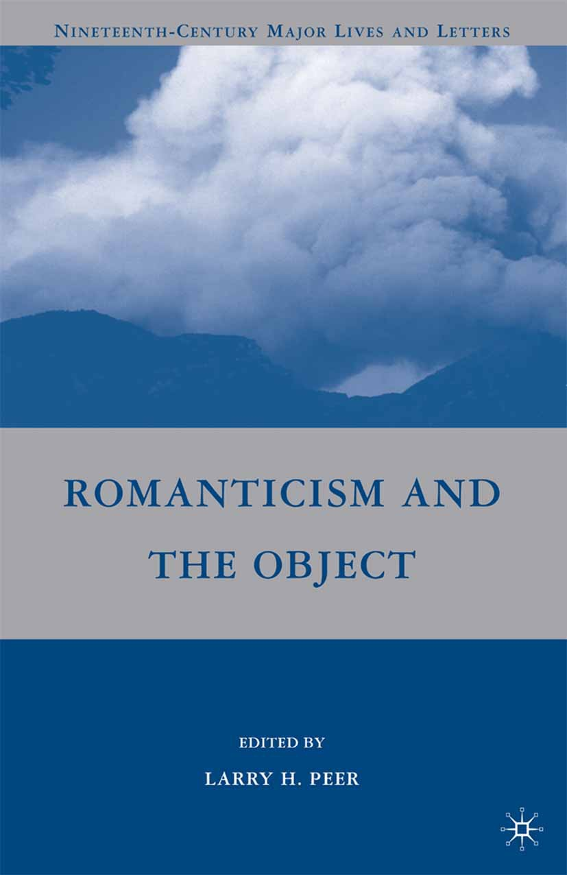 Peer, Larry H. - Romanticism and the Object, ebook