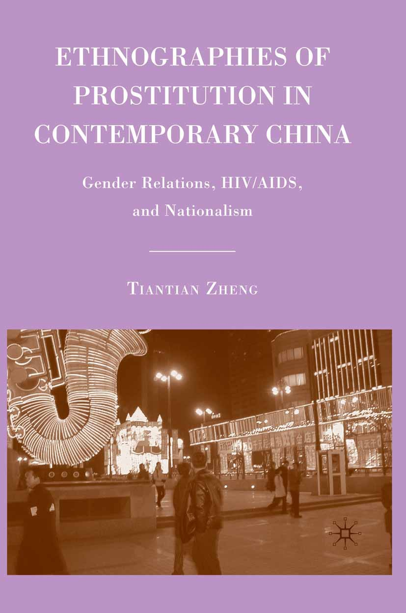 Zheng, Tiantian - Ethnographies of Prostitution in Contemporary China, ebook