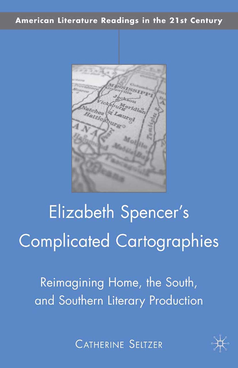 Seltzer, Catherine - Elizabeth Spencer's Complicated Cartographies, ebook
